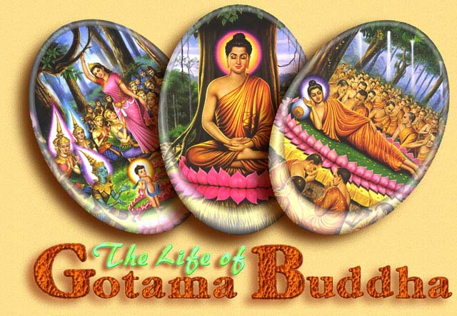 childhood of lord buddha Life of lord buddha 1 life of lord buddha 2 the happen of buddha looks like upturning the overwhelming bowl, opening the pot, directing the right way, and holding torch in the dark.